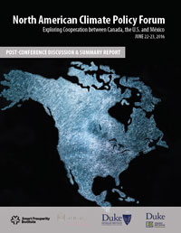 North American Climate Policy Forum: Exploring Cooperation between Canada, the U.S., and Mexico, June 22–23, 2016—Post-Conference Discussion and Summary Report