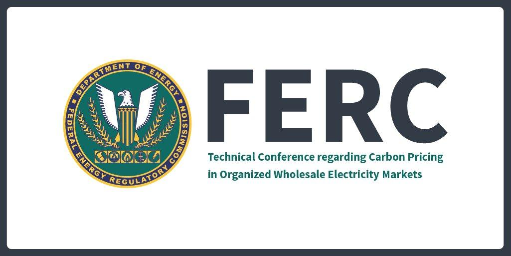 FERC Technical Conference Regarding Carbon Pricing in Organized Wholesale Electricity Markets